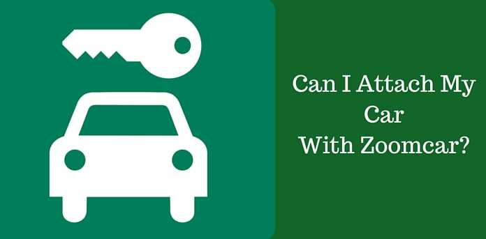 Attach Car To Zoomcar? Business Opportunity With Zoom Car