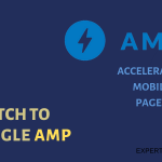 switch to Google AMP as soon as possible to get better organic ranking. This is latest trend in online marketing
