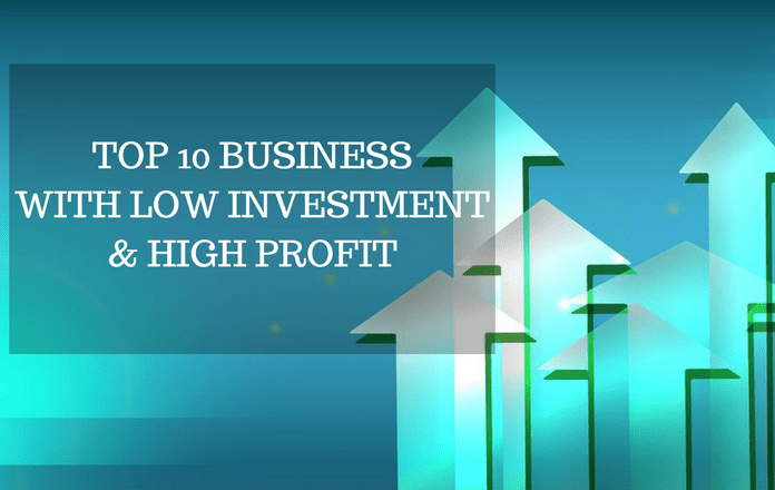 Top 10 Business Ideas With Low Investment And High Profit Margin In