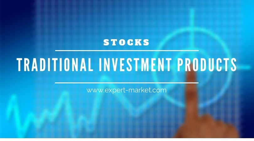 stocks and shares are most traditional investment products