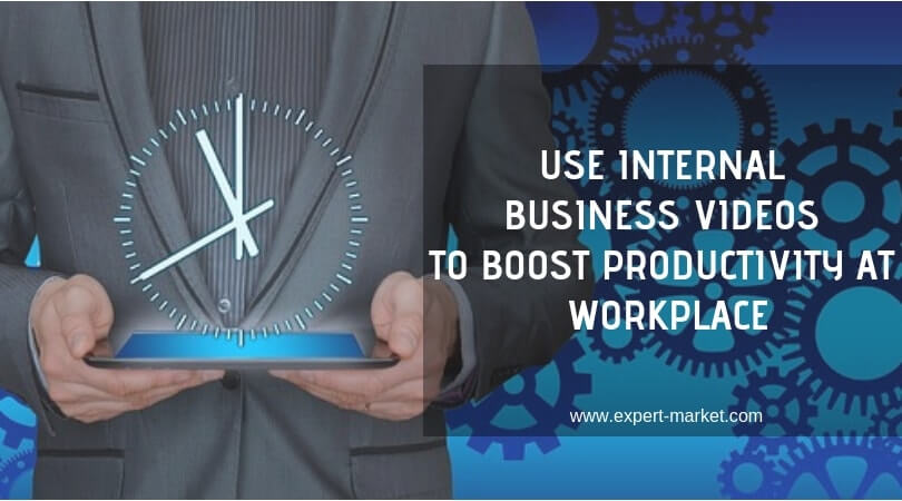 increase productivity using internal business videos