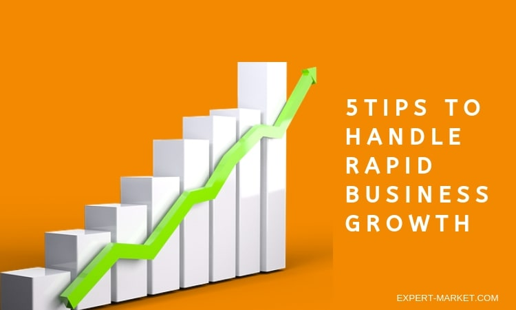 Tips For Handling Rapid Business Growth